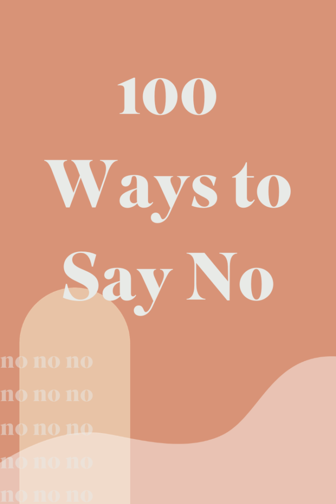 100 ways to say no, a list.