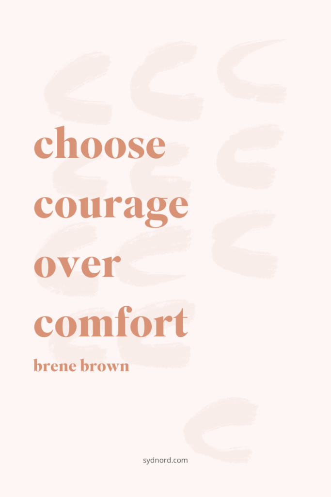 Learn to say no without explaining yourself, it takes courage. Choose courage over comfort.